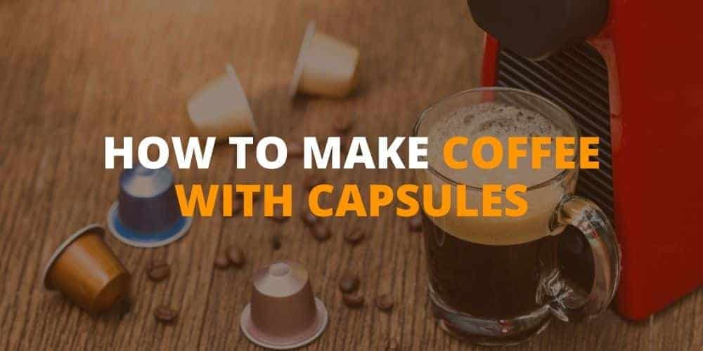 How to make coffee with capsules
