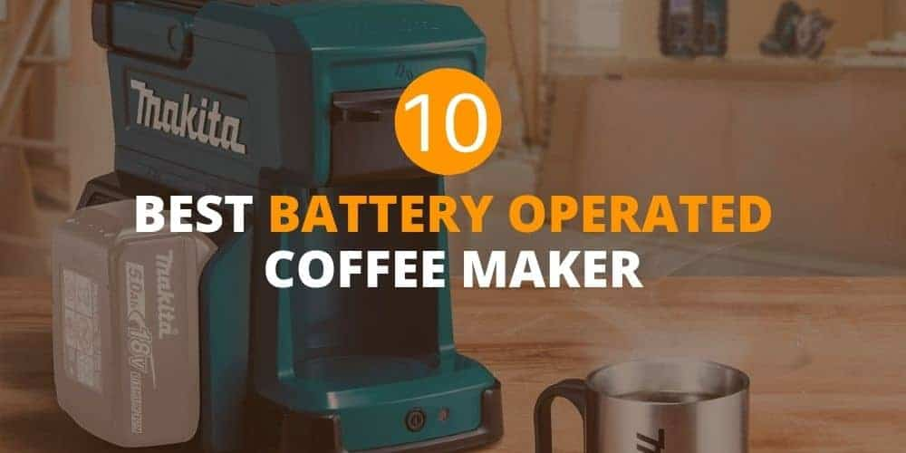 Best Battery Operated Coffee Makers