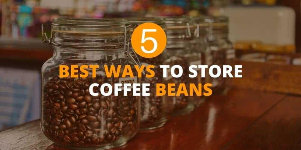 best ways to store coffee beans